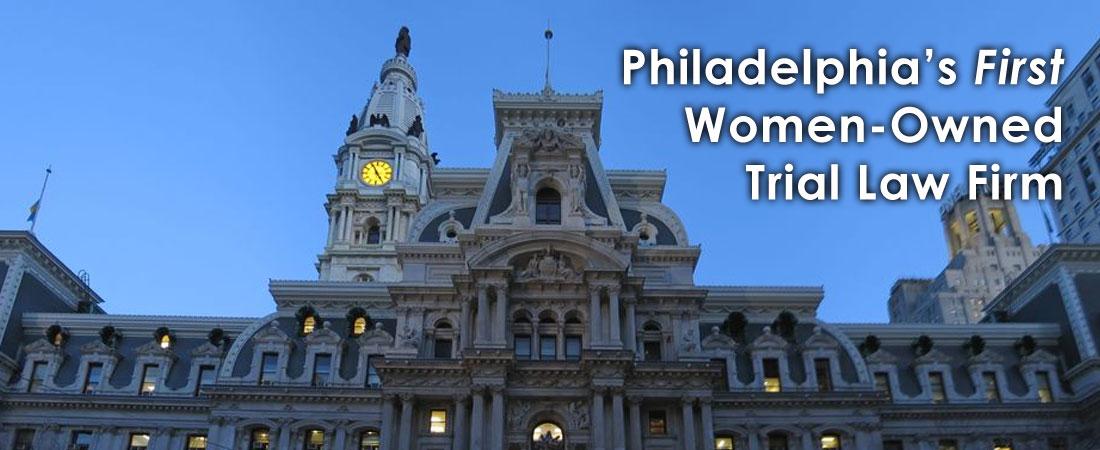 Philadelphia First Women Owned Trial Firm