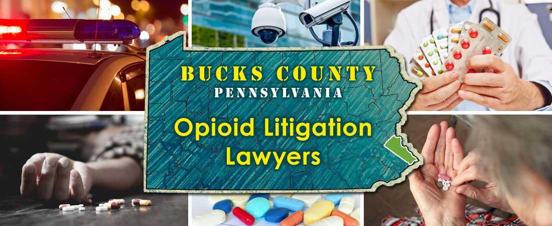 Bucks County, PA Opioid Litigation Lawyers