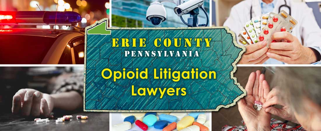 Erie County, PA Opioid Litigation Lawyers