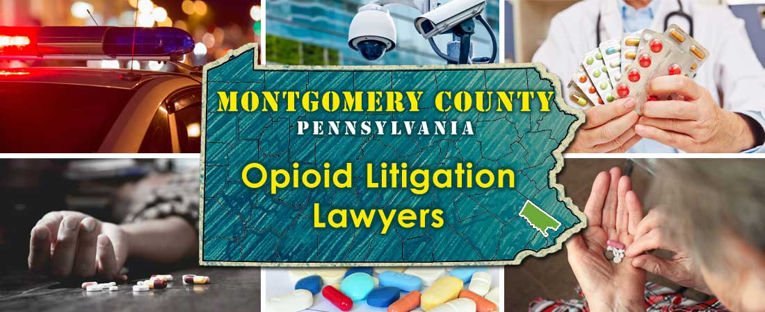Montgomery County, PA Opioid Litigation Lawyers