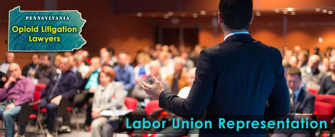 Pennsylvania Opioid Labor Union Litigation Lawyers