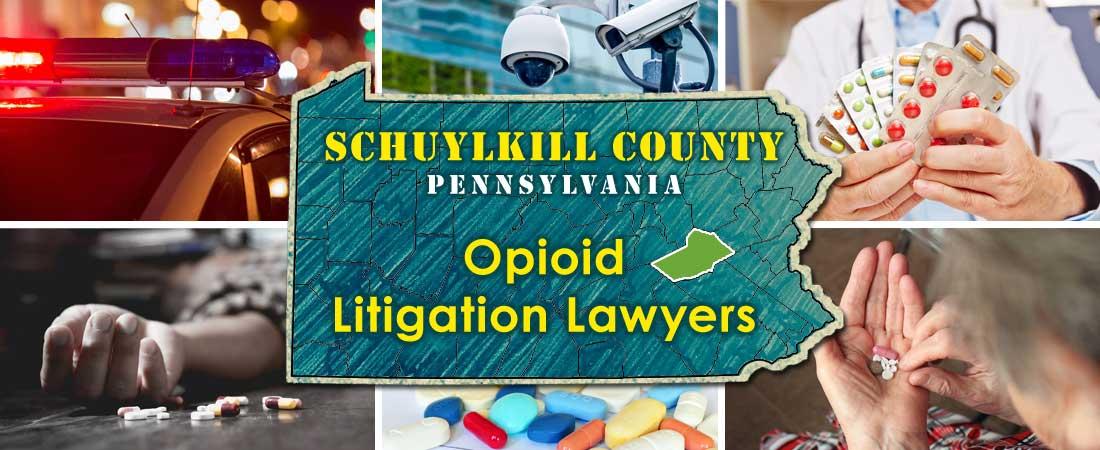 Schuylkill County, PA Opioid Litigation Lawyers