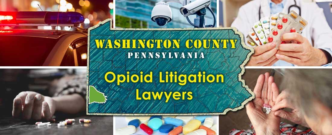 Washington County, PA Opioid Litigation Lawyers